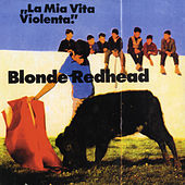 La Mia Vita Violenta von Blonde Redhead
