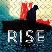 Rise (Radio Edit) by The Christians
