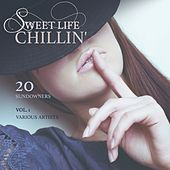 Sweet Life Chillin', Vol. 1 (20 Sundowners) by Various Artists