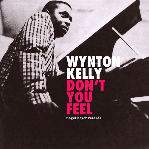 Don't You Feel - With Heart and Soul by Wynton Kelly
