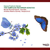 Georg Friedrich Händel: Complete Sonatas For Recorder And Basso Continuo by Muriel Rochat Rienth