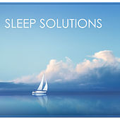 Sleep Solutions - Nature Sounds and Background Nature Music by Various Artists