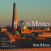 Eastern Mystics - India & Islam (Music of India, Pakistan, Iran & Afghanistan) by Various Artists