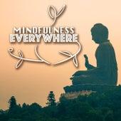 Mindfulness Everywhere - Mindful Meditation Spiritual Awakening Music by Various Artists