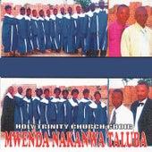 Mwenda Nakanwa Taluba by Holy Trinity Church Choir