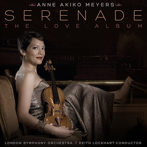 Serenade: The Love Album by Anne Akiko Meyers