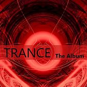 Trance: The Album von Various Artists