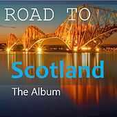 Road to Scotland: The Album by Various Artists