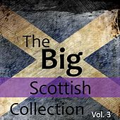 The Big Scottish Collection, Vol. 3 by Various Artists
