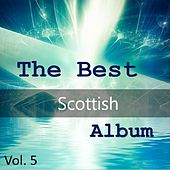 The Best Scottish Album, Vol. 5 by Various Artists