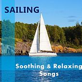Sailing: Soothing & Relaxing Songs by Various Artists