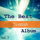 The Best Scottish Album, Vol. 7 by Various Artists