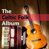 The Celtic Folk Album by Various Artists