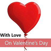 With Love: On Valentine's Day by Various Artists