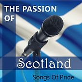 The Passion of Scotland: Songs of Pride by Various Artists