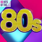 80 Hits of the 80s von Various Artists