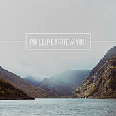 You by Phillip LaRue