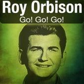 Go! Go! Go! von Roy Orbison