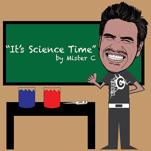 It's Science Time by Mister C