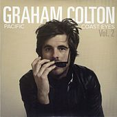 Pacific Coast Eyes, Vol. 2 by Graham Colton