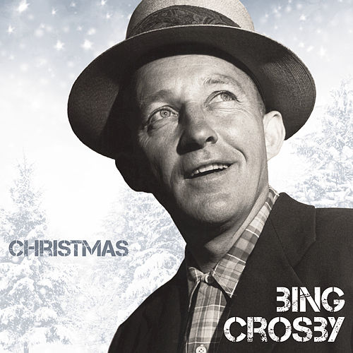 Christmas by Bing Crosby