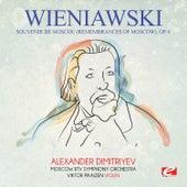 Wieniawski: Souvenir de Moscou (Remembrances of Moscow), Op. 6 [Digitally Remastered] by Alexander Dimitriyev