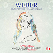Weber: Grand potpourri in D Major, Op. 20, J.64 (Digitally Remastered) by Tovijs Lifsics