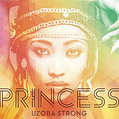 Uzoba Strong by Princess