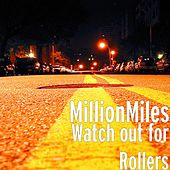 Watch out for Rollers by A Million Miles
