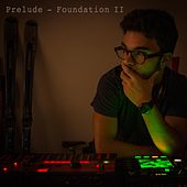 Foundation II by Prelude