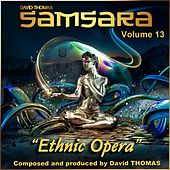 Samsara, Vol. 13 (Ethnic Opera) by David Thomas