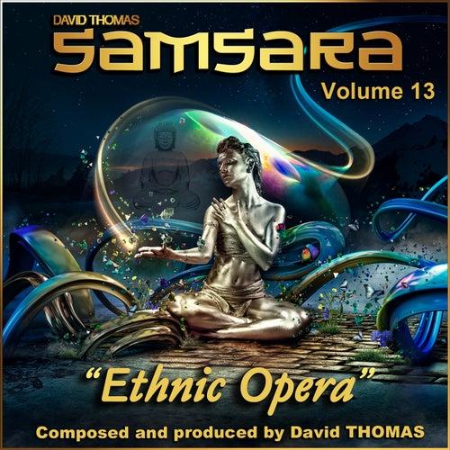 Samsara, Vol. 13 (Ethnic Opera) by David Thomas