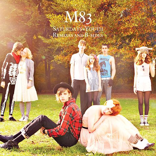 Saturdays=Youth Remixes & B-Sides by M83