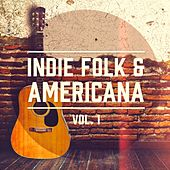 Indie Folk & Americana, Vol. 1 (Una selección de lo Mejor del Indie Folk y Country Americana) by Various Artists