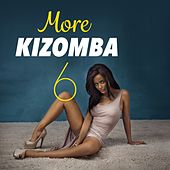 More Kizomba, Vol. 6 by Various Artists
