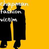Fashion Victim by Chapman