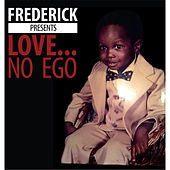 Love... No Ego by Frederic K