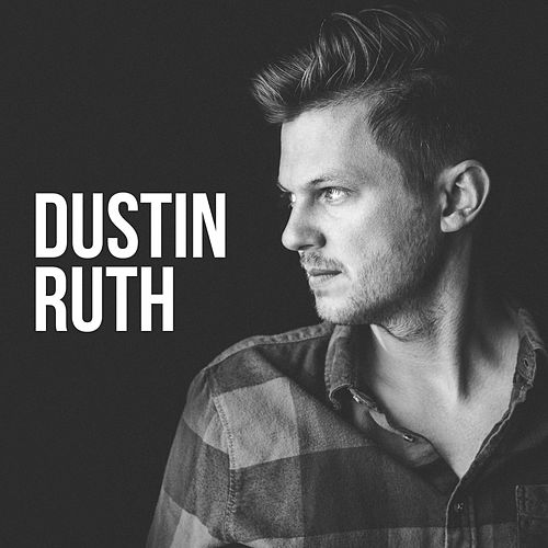 Dustin Ruth by Dustin Ruth