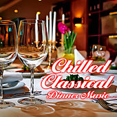 Chilled Classical Dinner Music by Various Artists