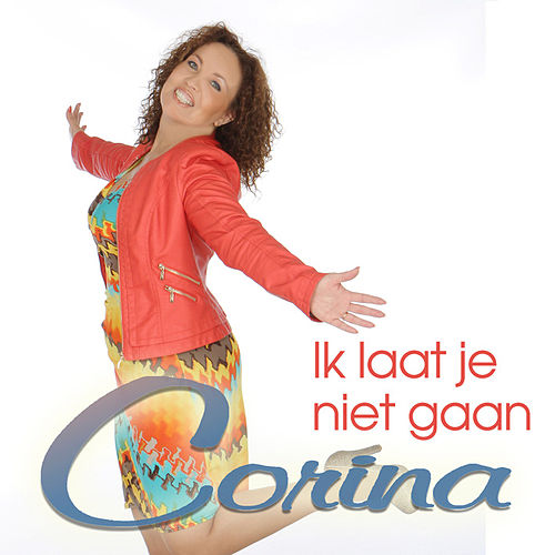 Ik Laat Je Niet Gaan by Corina