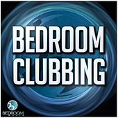Bedroom Clubbing - EP by Various Artists