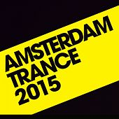 Amsterdam Trance 2015 - EP by Various Artists