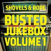 Busted Jukebox, Vol. 1 by Shovels & Rope