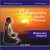 Relajación Hecha Música by John Martin