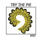 Rest by Try the Pie