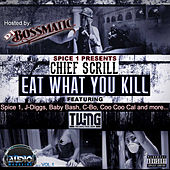 Spice 1 Presents Eat What You Kill by Various Artists