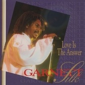 Love Is The Answer by Garnett Silk