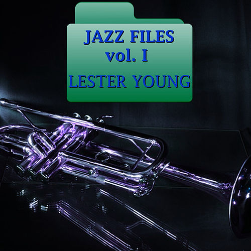 Jazz Files Vol. I by Lester Young