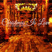 Christmas Is Love - Chill out Emotions by Various Artists
