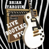 Brian Tarquin Live Bootleg WTC by Brian Tarquin